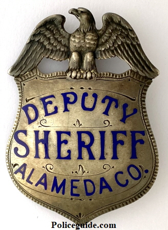 Deputy Sheriff Alameda County badge, hallmarked California 835 Broadway Oakland and Coin Silver.