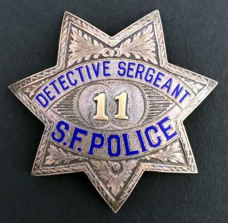 San Francisco Police Detective Sergeant badge #11.  Badge is dated 1932 and hallmarked Irvine & Jachens Mission St. S.F. Sterling.  Issue to George P. Wafer who was appointed 7-2-1923.
