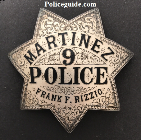 Martinez Police badge named to Frank F. Rizzio.  Circa 1930, sterling silver and hand engraved.