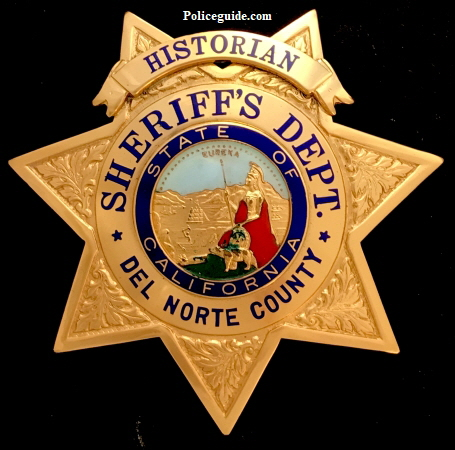 Jim Casey's Del Norte Co. Sheriff Historian badge used while serving Sheriff's Ross and Maready.