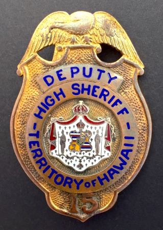 Deputy High Sheriff Territory of Hawaii badge #15.