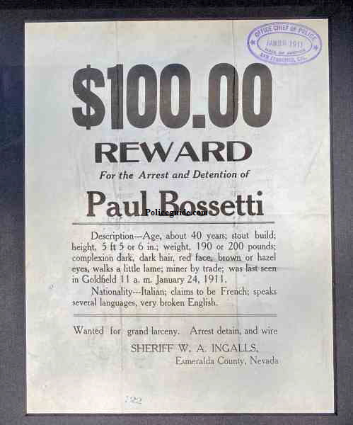 Esmeralda County Sheriff Reward Poster for Paul Bossetti for Grand Larceny.  Issued by Sheriff W. A. Ingalls and received by the San Francisco Police Department January 1911.