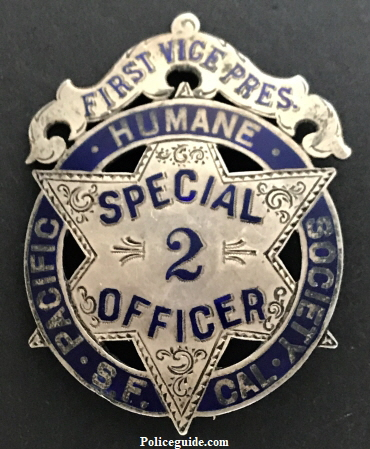 First Vice Pres. Special Officer badge #2 for the Pacific Humane Society S.F. Cal., sterling silver and hand engraved with hard fired Blue enamel.