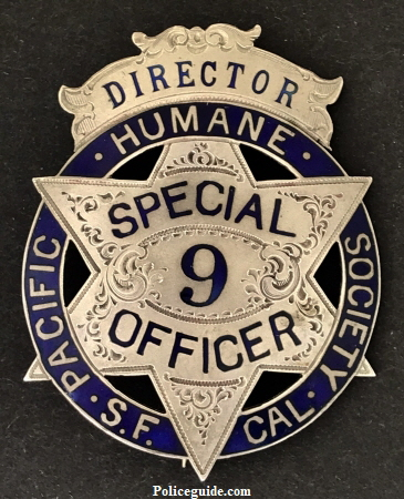 Director Special Officer badge #9 for the Pacific Humane Society S.F. Cal., sterling silver and hand engraved with hard fired Blue enamel.