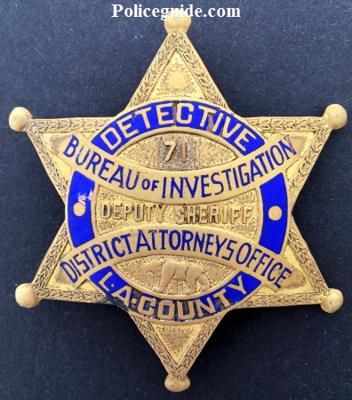 Los Angeles County Detective Bureau of Investigation District Attorneys Office Deputy Sheriff badge #71.