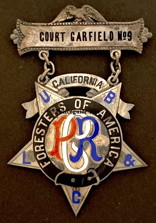 Foresters of America / Court Garfield No 9 / California.  Made of sterling silver.