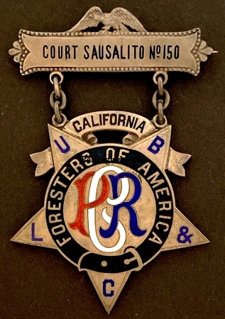 Foresters of America / Court Sausalito No 150 / California.  Made of sterling silver.