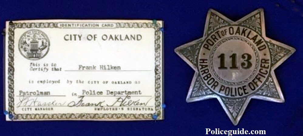 Frank Hilken Port of Oakland Harbor Police badge #113 and ID.