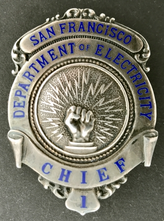 G. C. Osborne Chief badge #1 San Francisco Dept. of Electricity.