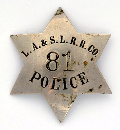 Los Angeles & Salt Lake Rail Road Co. #81 Police badge.