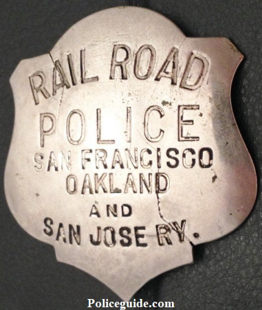 Rail Road Police San Francisco Oakland and San Jose Ry. shield, made by Moise-Klinkner Co. 417 Market St. S.F.