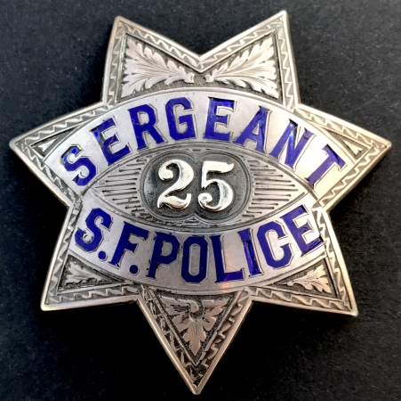 Charles Pfeiffer�s San Francisco Police Sergeant badge #25.  Made by Irvine & Jachens S. F.