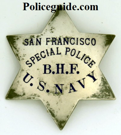 S.F.P.D. Special Police badge issued to a Military Police Officer U. S. Navy, who worked side by side with a regular S.F.P.D. officer. The officers initials B.H.F. appear on the badge. Made by Irvine & Jachens San Francisco and dated on the reverse 8-7-31. Sterling.