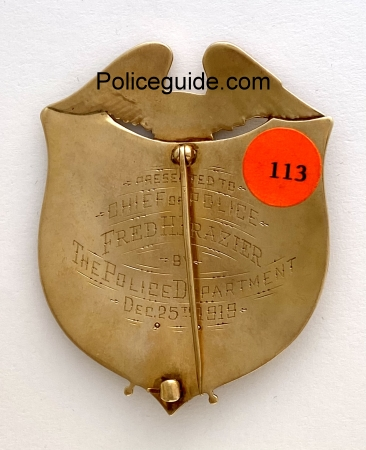 Presented to Chief of Police Fred H. Frazier by The Police Department Dec. 25th 1919